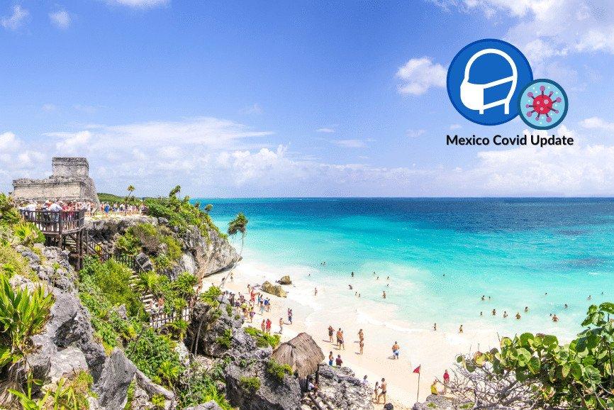 Mexico Covid 19 Travel Info For June 2021 Coronavirus In Mexico